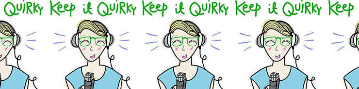 the Keep It Quirky podcast